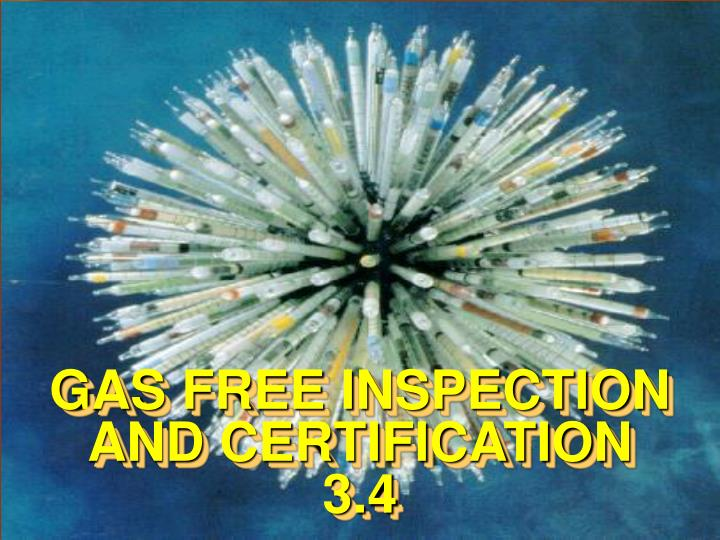 gas free inspection and certification 3 4 n.