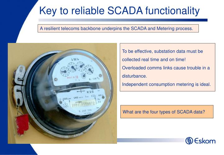 Key to reliable SCADA functionality