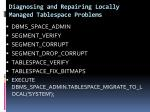 diagnosing and repairing locally managed tablespace problems
