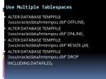 use multiple tablespaces5