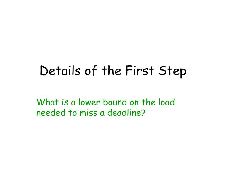 Details of the First Step