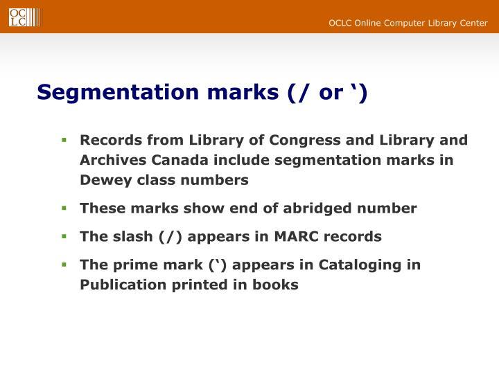 Segmentation marks (/ or ')