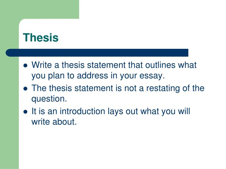 can you write a thesis statement as a question Paraphrase the task question and write a thesis statement in my opinion, a thesis statement is logical and shows the reader what to expect in the rest of the essay there is also an argument that this style is north american and not a british way to structure an introduction.