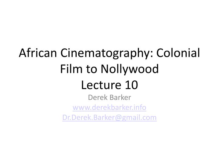 African Cinematography: Colonial Film to Nollywood