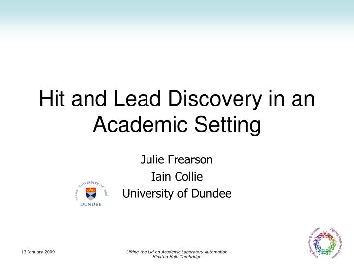 hit and lead discovery in an academic setting n.