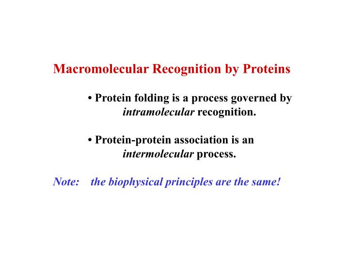 Macromolecular Recognition by Proteins