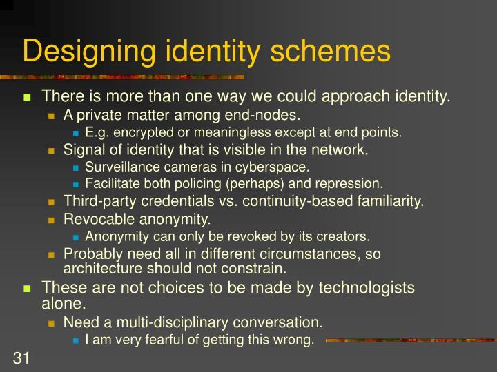 Designing identity schemes
