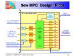 new mpc design rice