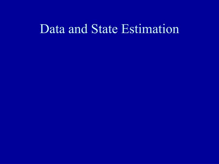 Data and State Estimation