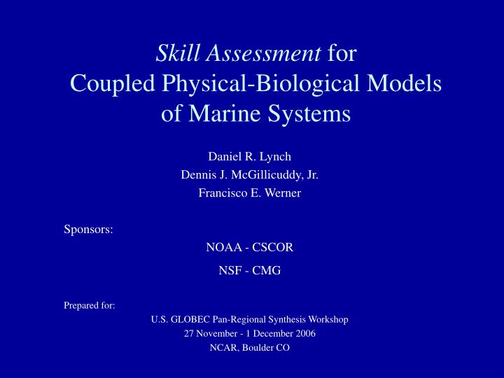 Skill assessment for coupled physical biological models of marine systems
