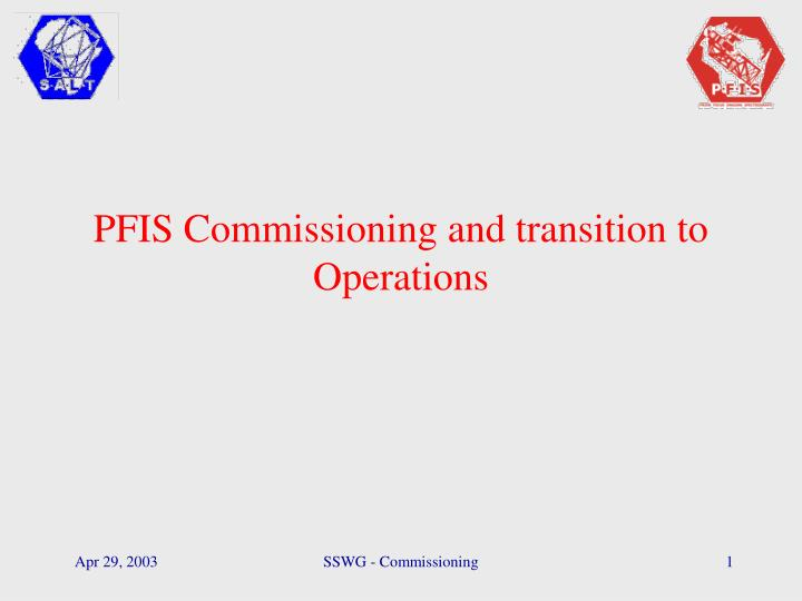 pfis commissioning and transition to operations n.