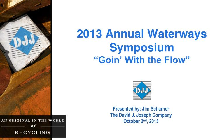 2013 annual waterways symposium goin with the flow