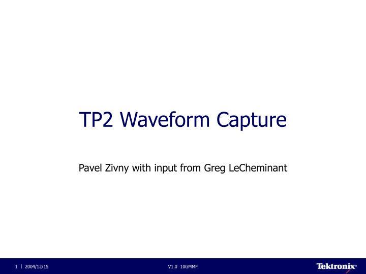tp2 waveform capture n.