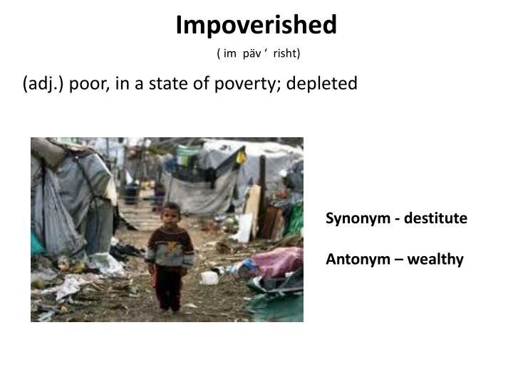 Impoverished