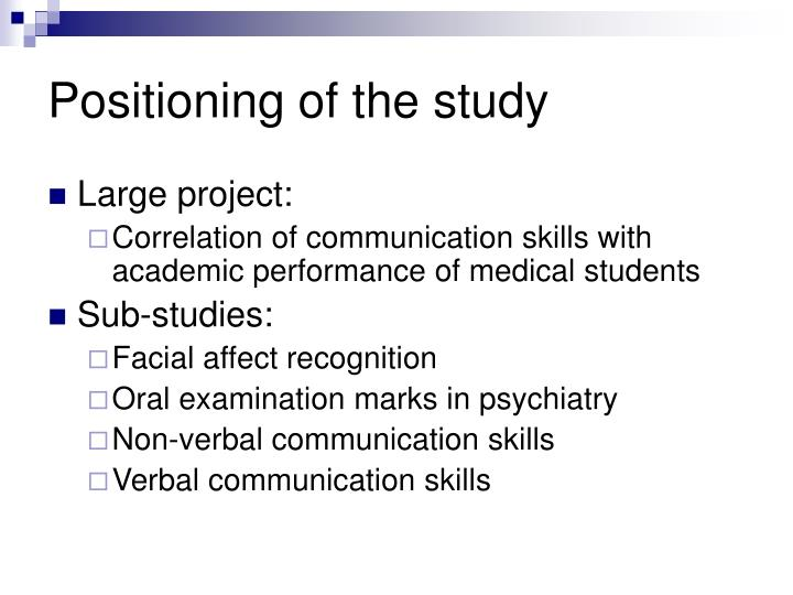 Positioning of the study