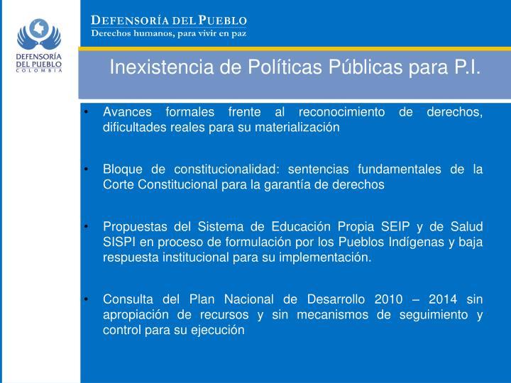 Inexistencia de Políticas Públicas para P.I.