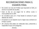 recomedaciones para el examen final