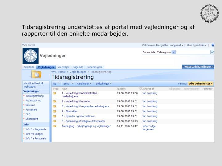Tidsregistrering understøttes af portal med vejledninger og af rapporter til den enkelte medarbejder.