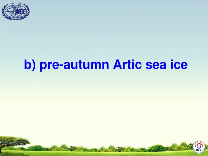 b) pre-autumn Artic sea ice