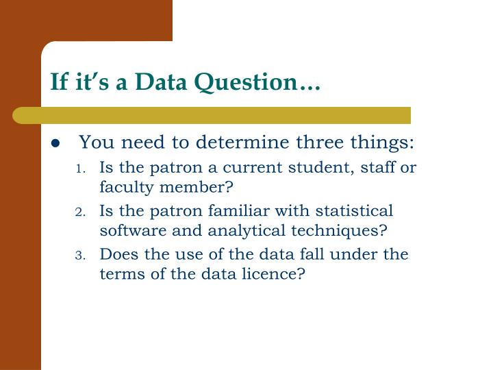 If it's a Data Question…