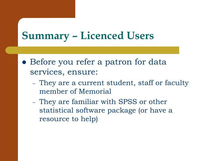 Summary – Licenced Users