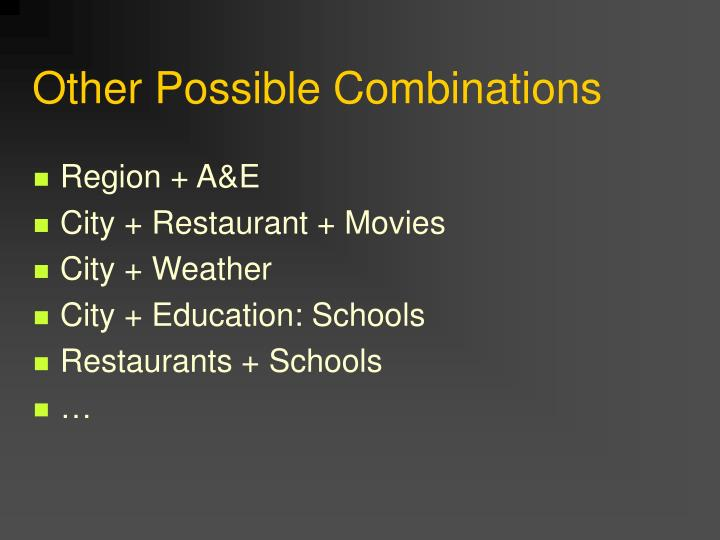 Other Possible Combinations