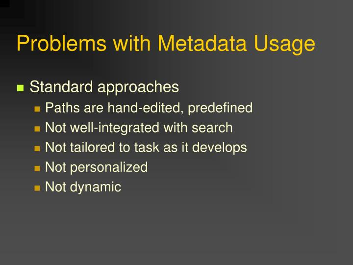 Problems with Metadata Usage
