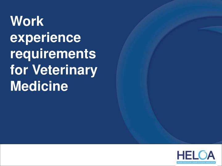 Work experience requirements for Veterinary Medicine