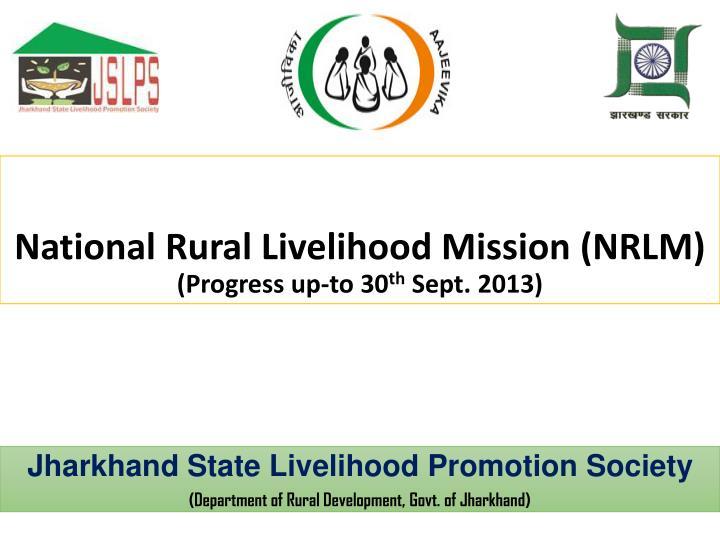 national rural livelihood mission nrlm progress up to 30 th sept 2013 n.
