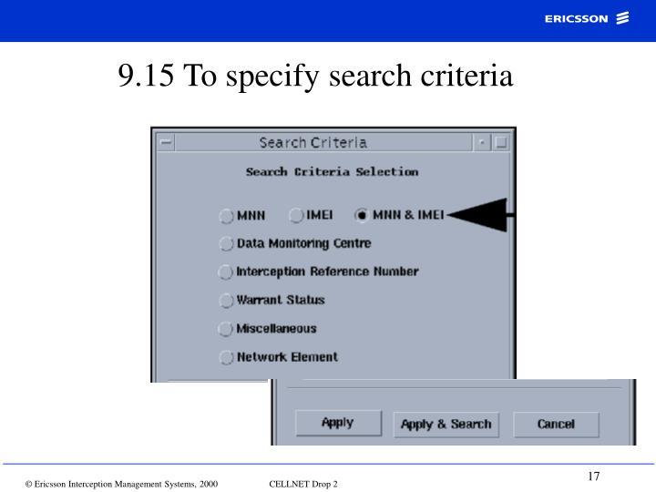 9.15 To specify search criteria