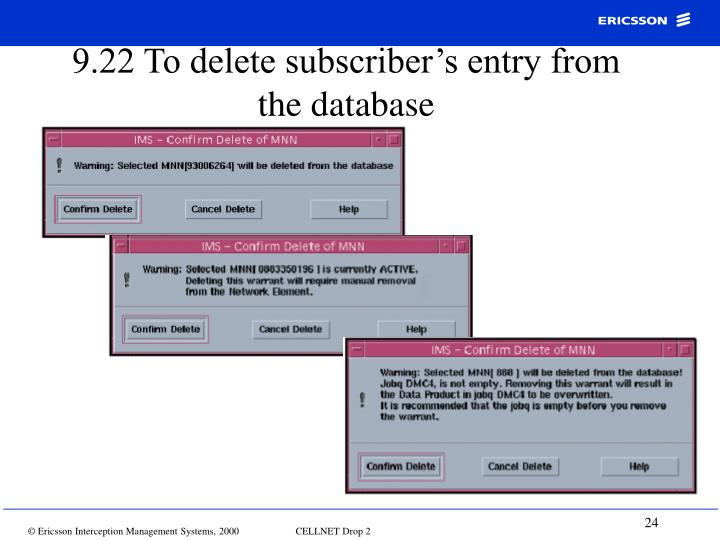 9.22 To delete subscriber's entry from the database
