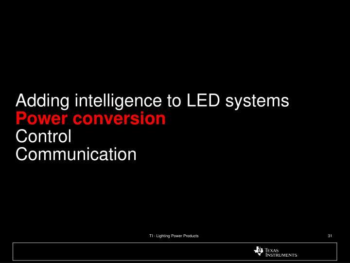 Adding intelligence to LED systems