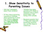 1 show sensitivity to parenting issues