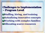 challenges to implementation program level