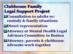 clubhouse family legal support project