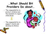 what should bh providers do about