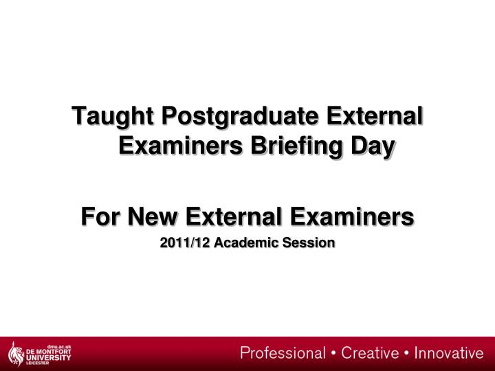 Taught Postgraduate External Examiners Briefing Day
