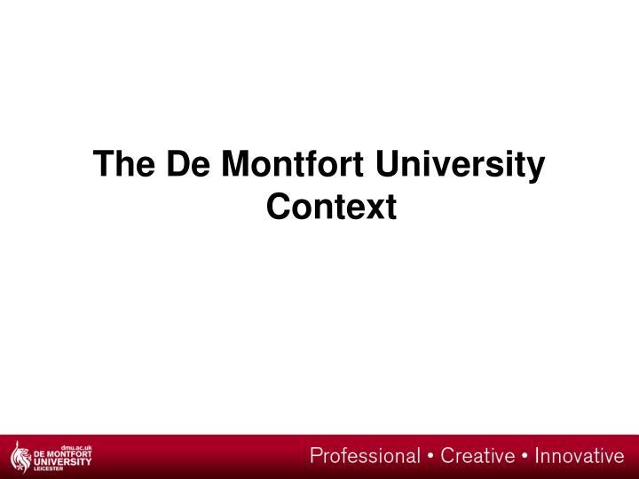 The De Montfort University Context