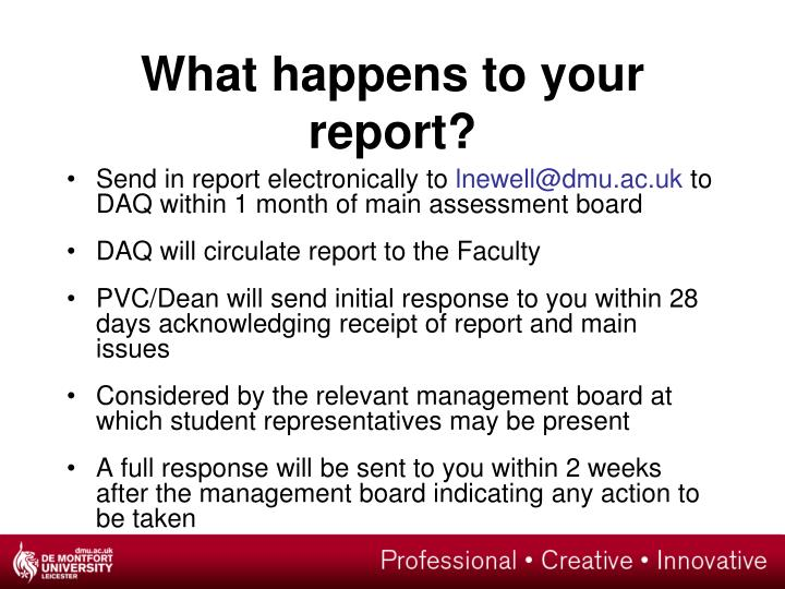 What happens to your report?