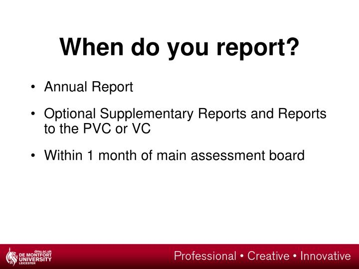 When do you report?