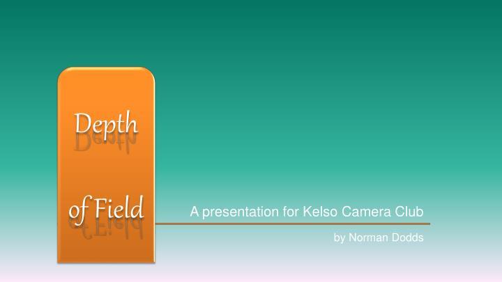 a presentation for kelso camera club n.