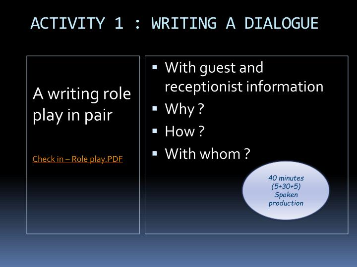 ACTIVITY 1 : WRITING A DIALOGUE