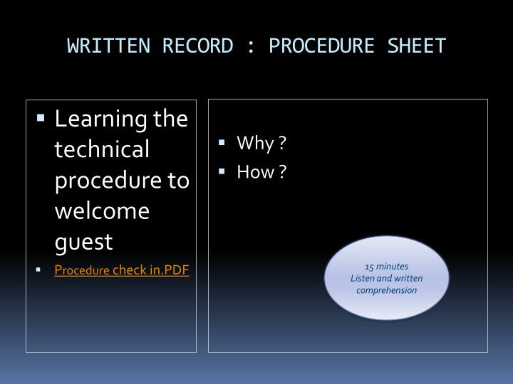 WRITTEN RECORD : PROCEDURE SHEET