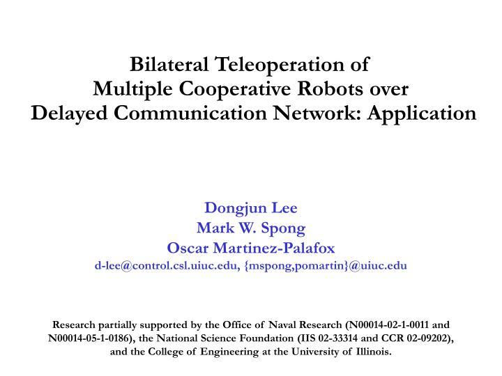 Bilateral Teleoperation of