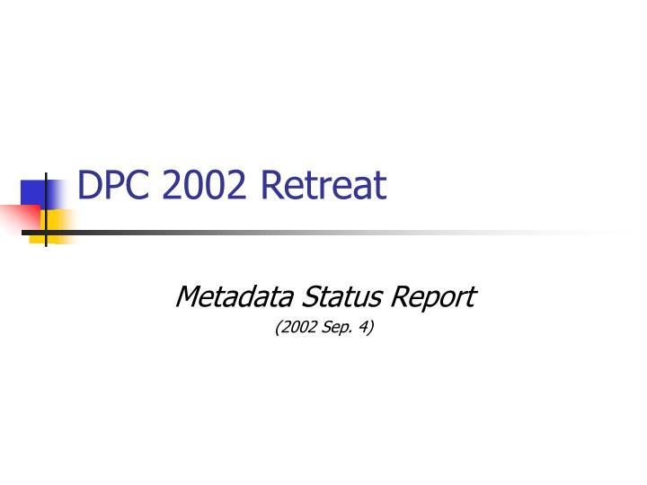 dpc 2002 retreat n.