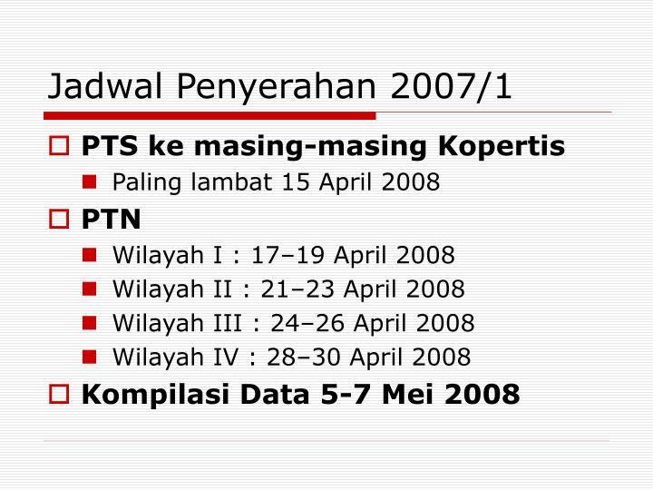 Jadwal Penyerahan 2007/1
