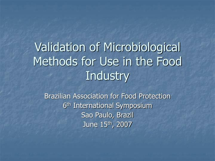 validation of microbiological methods for use in the food industry n.