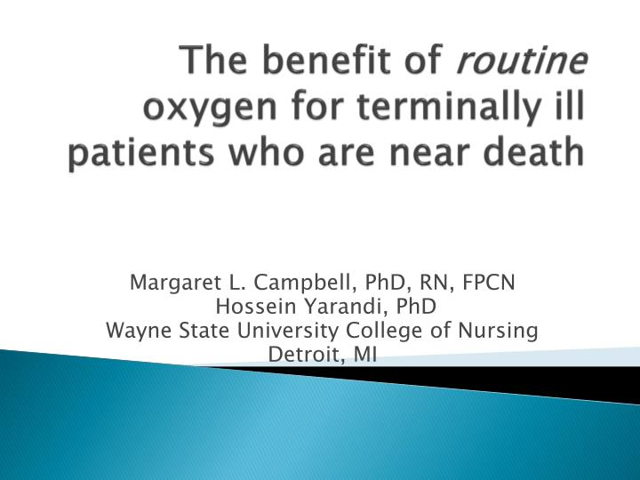 The benefit of routine oxygen for terminally ill patients who are near death