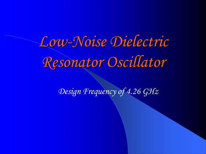 low noise dielectric resonator oscillator n.