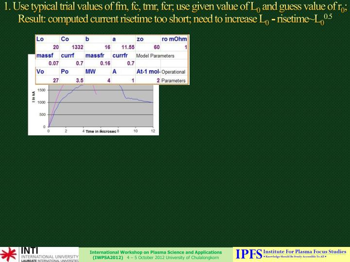 1. Use typical trial values of